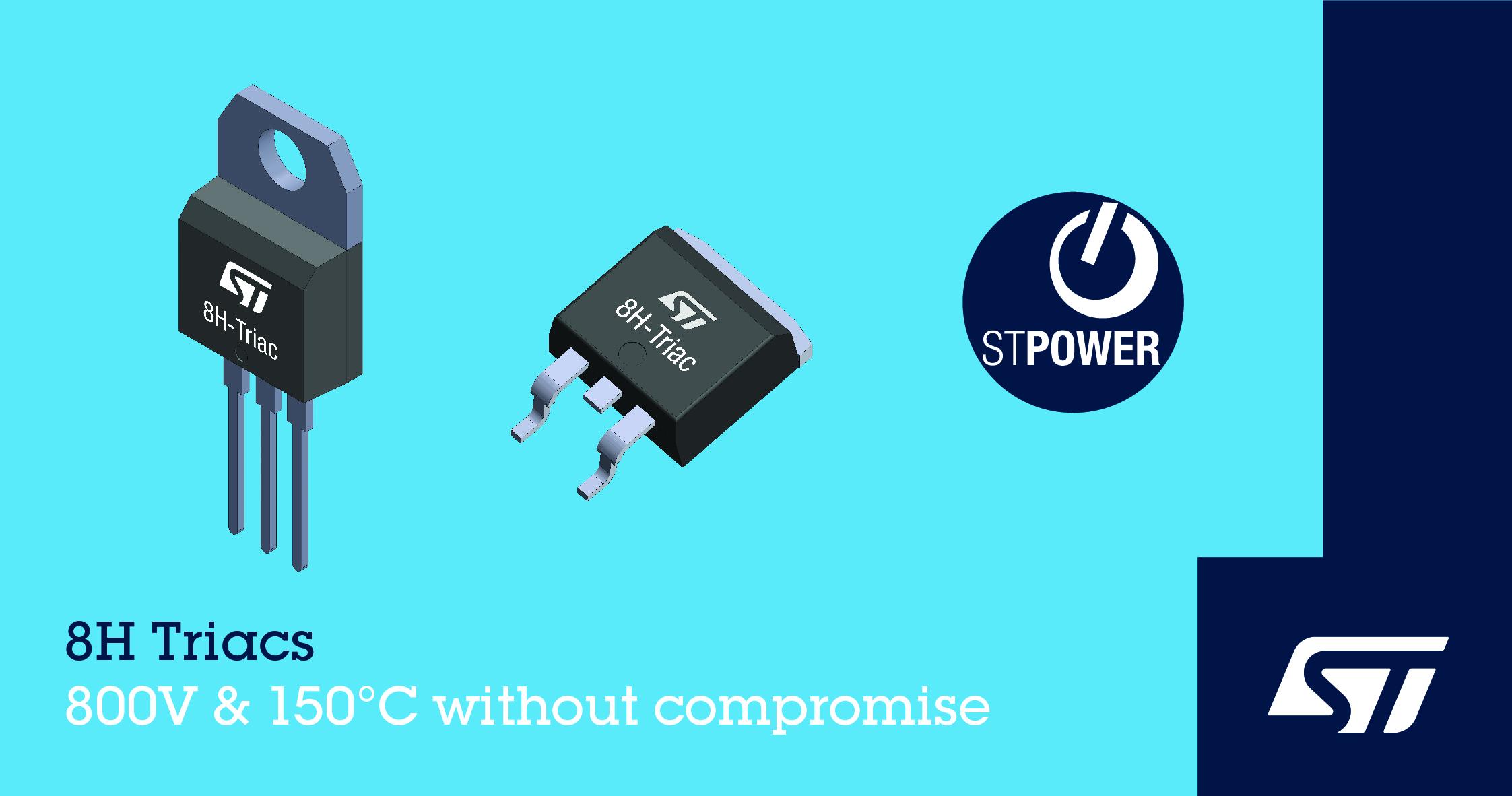 意法半导体发布高温Snubberless™800V H系列可控硅 可节省空间,提高可靠性