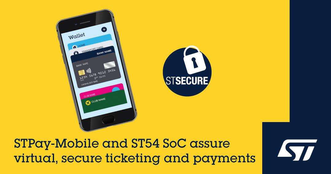 意法半导体发布STPay-Mobile移动支付平台  推动灵活、可扩展的虚拟购票和非接支付应用发展