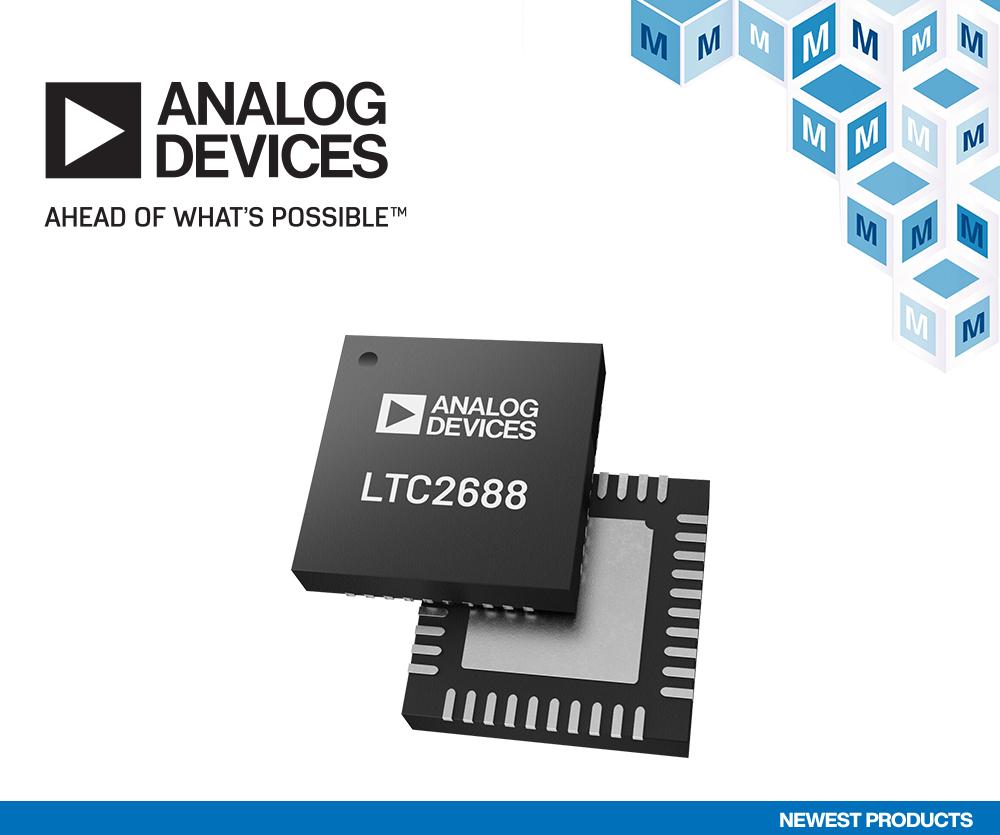 贸泽备货Analog Devices LTC2688 16通道DAC 助力光纤网络和自动化应用